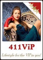 411ViP.com - Lifestyle for the VIP in You!